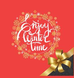 Enjoy winter time inscription written in frame vector