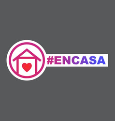 At home hashtag icon in spanish language en casa vector