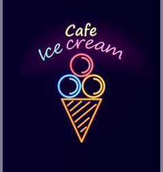 cafe ice cream neon signboard vector image