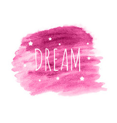 dream word with stars on hand drawn watercolor vector image