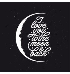 I love you to moon and back romantic handmade vector