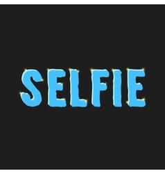 Inscription selfie with glare vector