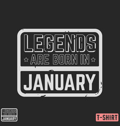 legends are born in january vintage t-shirt stamp vector image