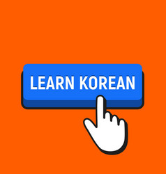 Hand mouse cursor clicks the learn korean button vector