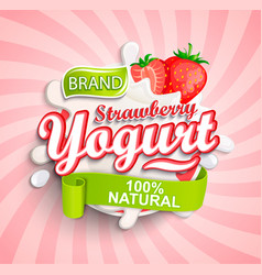 natural and fresh strawberry yogurt label splash vector image