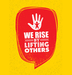We rise lifting others charity non profit vector