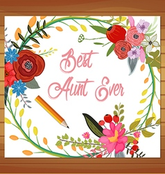 Best Aunt Ever - Floral Watercolor Mothers Day vector