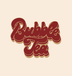 Bubble tea hand drawn lettering isolated vector