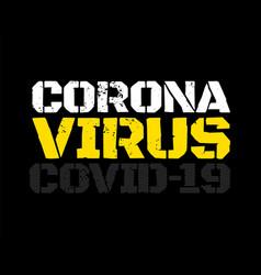 Grunge poster with coronavirus 2019-ncov covid-19 vector