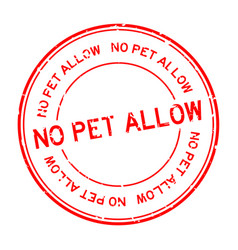 Grunge red no pet allow word round rubber seal vector