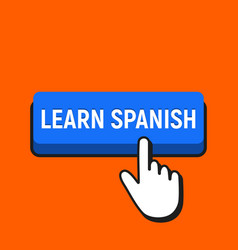 hand mouse cursor clicks the learn spanish button vector image