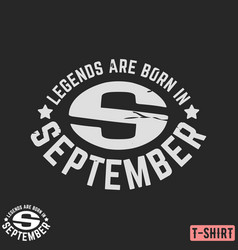 legends are born in september vintage t-shirt vector image