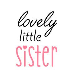 lovely little sister lettering vector image