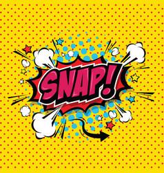 snap comic speech bubble cartoon vector image