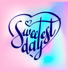 sweetest day text logo simple style vector image