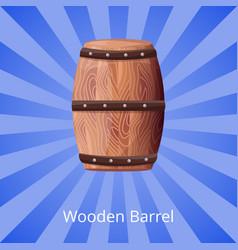 wooden barrel for long term tasty wine storage vector image
