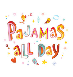 Pajamas all day vector