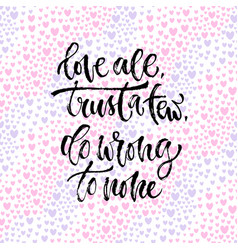 inspirational calligraphy love all tryst few do vector image