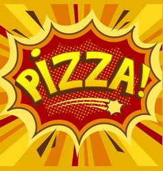 Pizza word comic book pop art vector