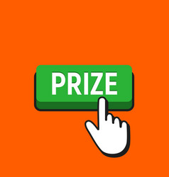 hand mouse cursor clicks the prize button vector image