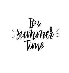 it is summer time lettering inspiraiton quote vector image