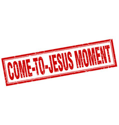 Come-to-jesus moment square stamp vector