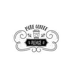 more coffee please hipster vintage stylized vector image