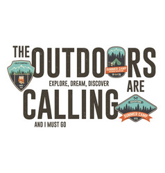The outdoors are calling badge design graphic for vector