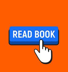 Hand mouse cursor clicks the read book button vector
