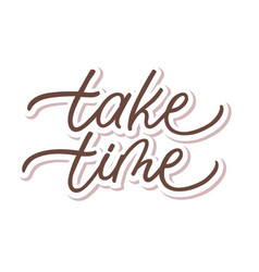 With take time text hygge vector
