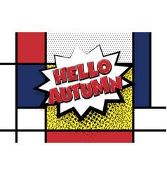 Automn comic text speech bubble pop art vector