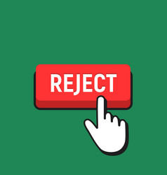 Hand mouse cursor clicks the reject button vector