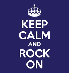 Keep calm and rock on poster quote vector