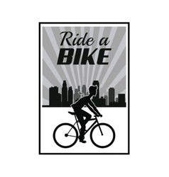 poster ride a bike cyclist silhouette urban vector image