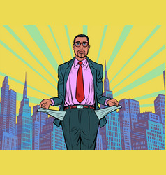 Bankrupt african businessman a man without money vector