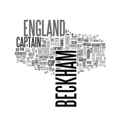 Beckham quits as england captain text word cloud vector