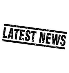 Square grunge black latest news stamp vector