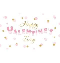 Happy Valentine s Day quote on glitter confetti vector