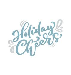 holiday cheers blue christmas vintage calligraphy vector image