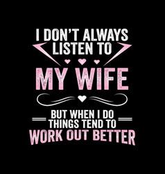Listen to my wife vector