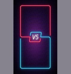 Versus battle vertical neon frame and vs letters vector