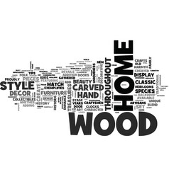 Wood decor adds history uniqueness to a home text vector
