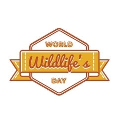 World Wildlifes day greeting emblem vector