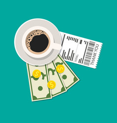 Cup with coffee cash and coins cashier check vector