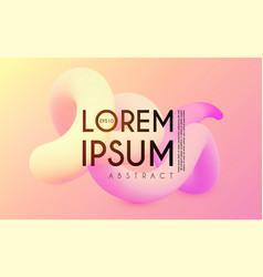 modern 3d blend abstract backgrourn fluin color vector image