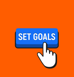 hand mouse cursor clicks the set goals button vector image