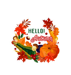 Hello autumn poster of fall leaf and vegetable vector