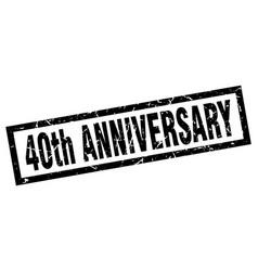 square grunge black 40th anniversary stamp vector image