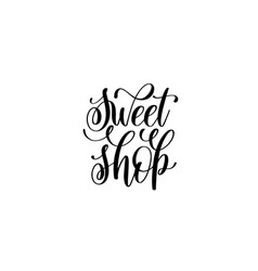 sweet shop hand lettering inscription vector image