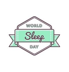 World sleep day greeting emblem vector image